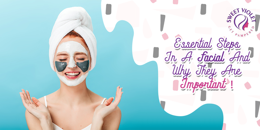 Essential Steps In A Facial And Why They Are Important