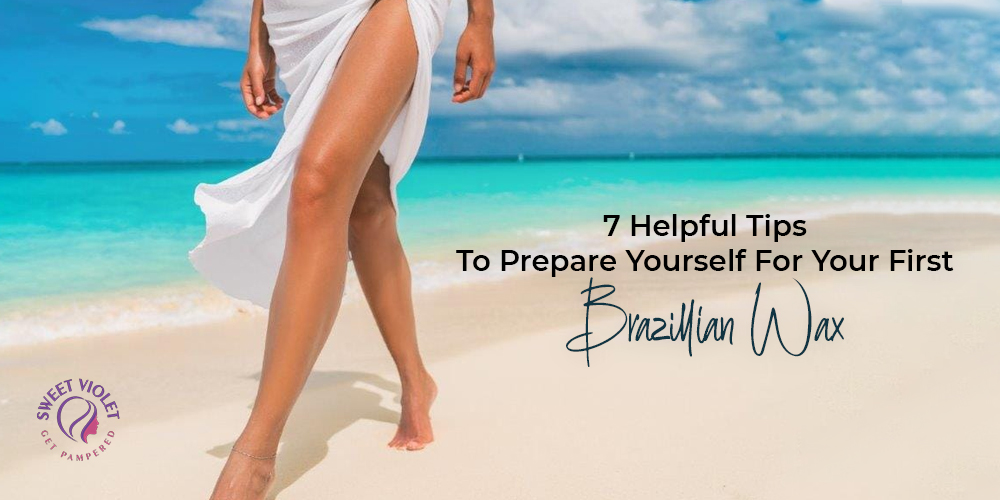 7 Helpful Tips To Prepare Yourself For Your First Brazilian Wax