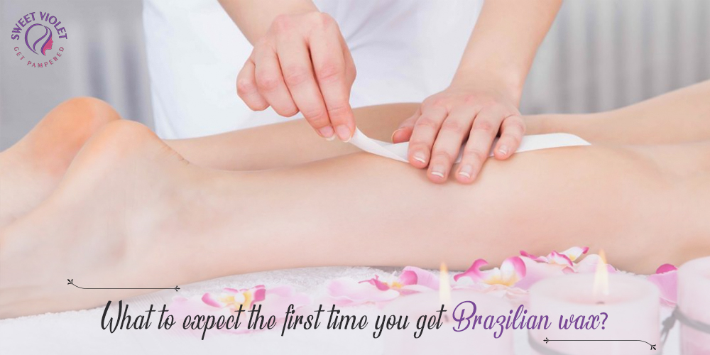 What to Expect the First Time You Get Brazilian Wax?