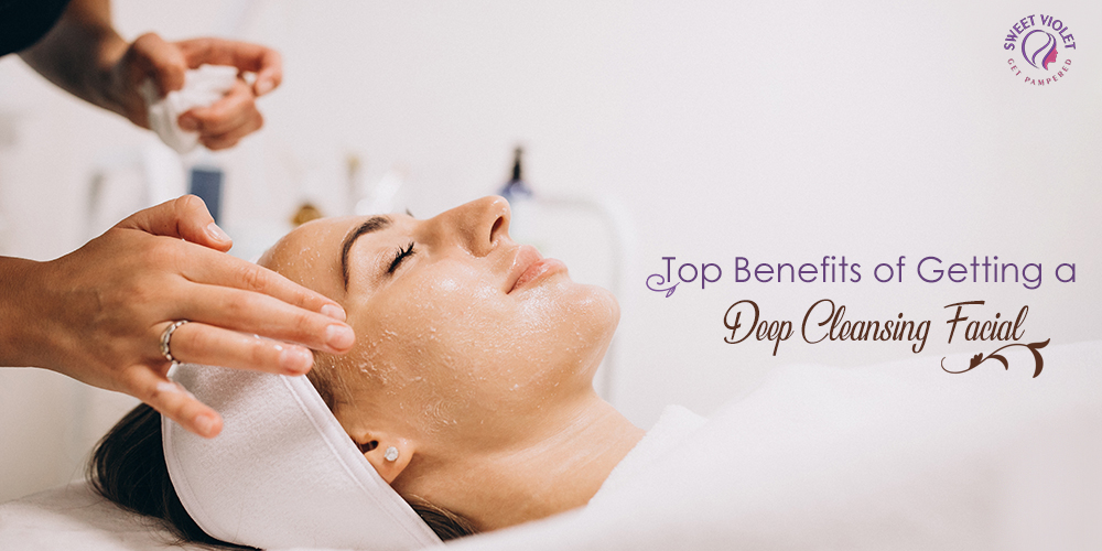 Top Benefits of Getting a Deep Cleansing Facial
