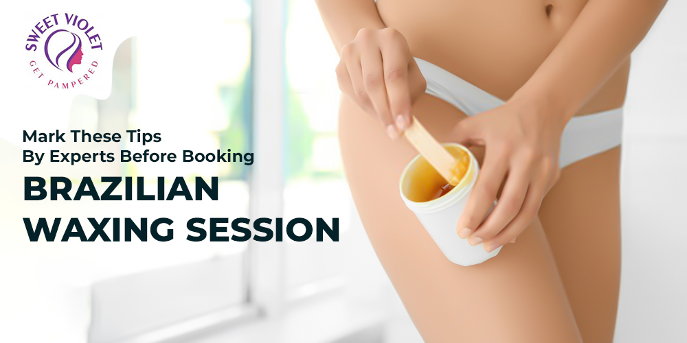 Mark These Tips By Experts Before Booking Brazilian Waxing Session