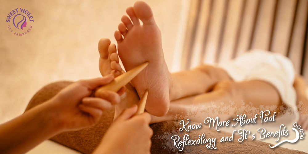 Know More About Foot Reflexology & It's Benefits!