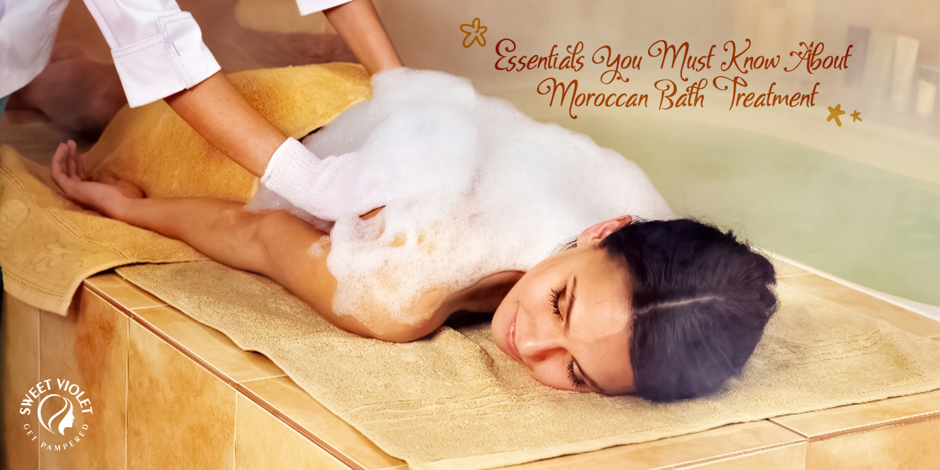 Essentials You Must Know About Moroccan Bath Treatment