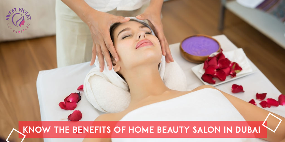 Know the Benefits of Home Beauty Salon in Dubai