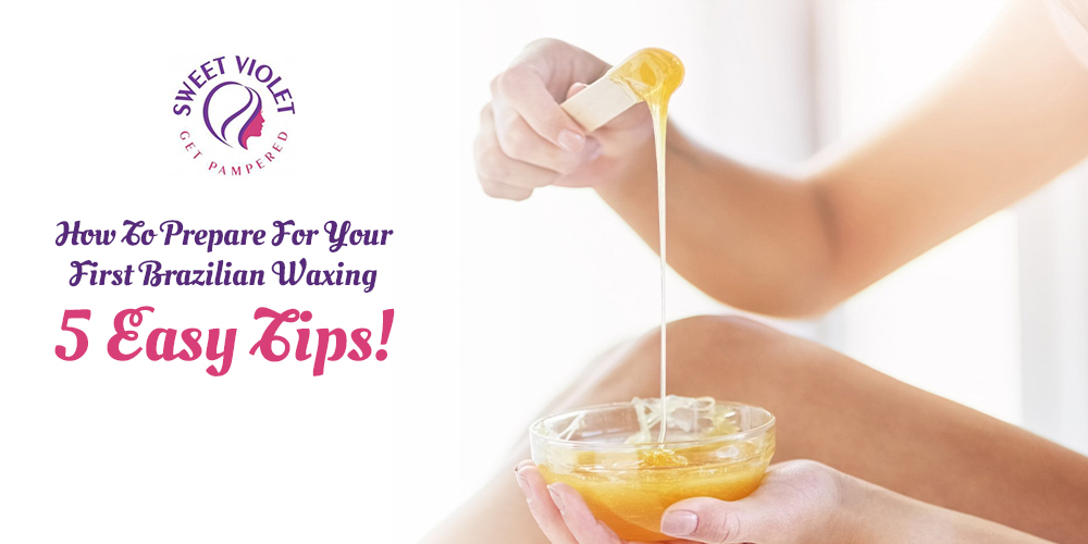 How To Prepare For Your First Brazilian Waxing: 5 Easy Tips!