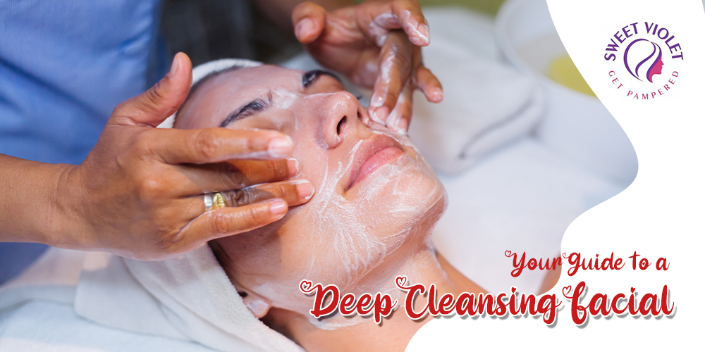 Your Guide To A Deep Cleansing Facial