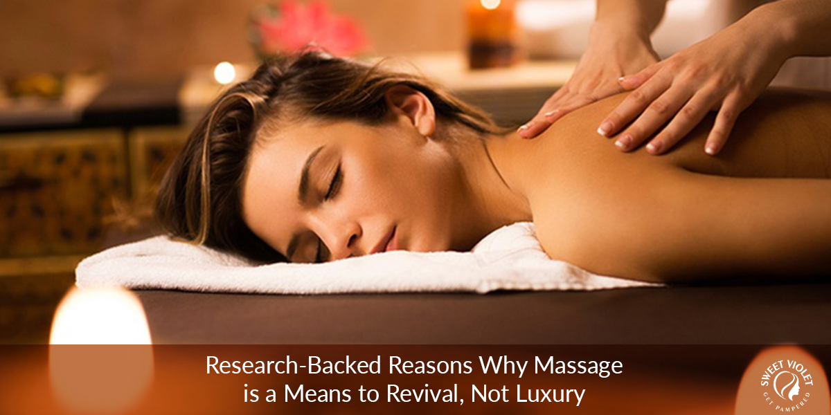 Research-Backed Reasons Why Massage Is A Means To Revival, Not Luxury