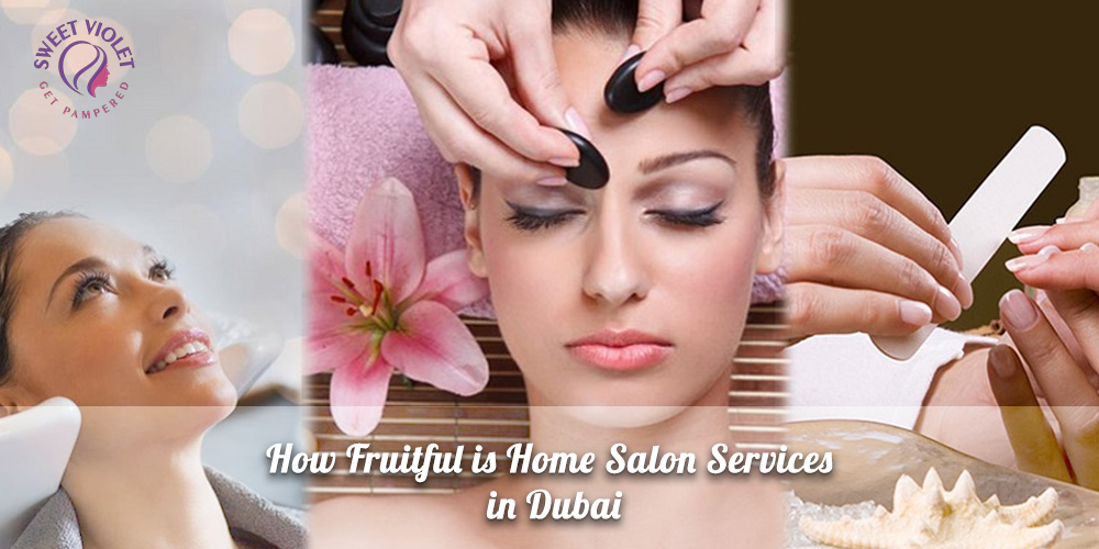 How Fruitful is Home Salon Services in Dubai