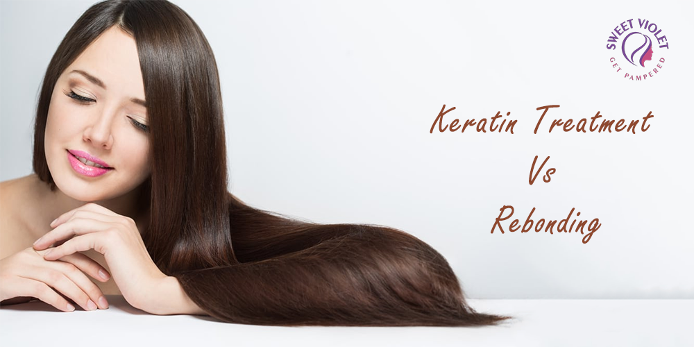 Keratin Treatment Vs Rebonding - What is Better for Hair Smoothening